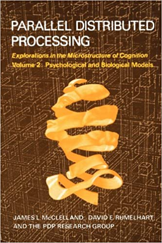 Parallel Distributed Processing: Explorations in the Microstructure of Cognition: Foundations
