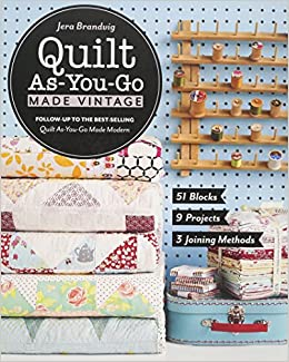 Quilt As-You-Go Made Vintage: 51 Blocks, 9 Projects, 3 Joining ... : quilt books amazon - Adamdwight.com