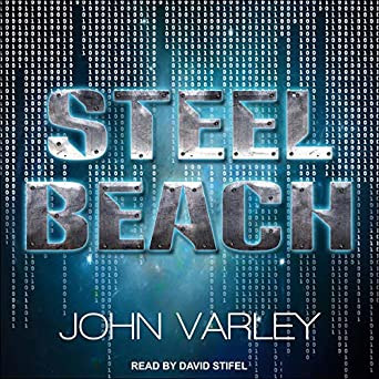 Steel Beach by John Varley science fiction and fantasy book and audiobook reviews