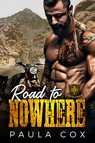 Motor Club - Road to Nowhere: A Motorcycle Club Romance (Blacktop Blades MC) (Beauty & the Biker Book 1)