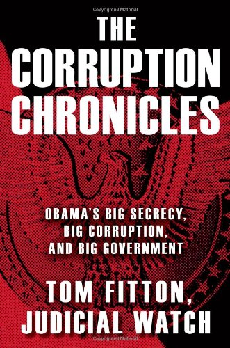 The Corruption Chronicles by Tom Fitton