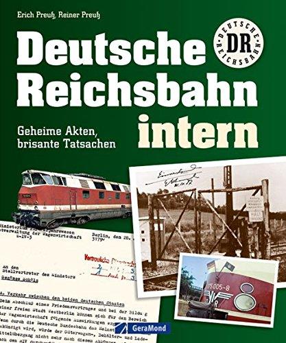 Deutsche Reichsbahn intern: Geheime Akten, brisante Tatsachen