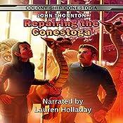 Repairing the Conestoga: The Colony Ship Conestoga, Book 3 | John Thornton
