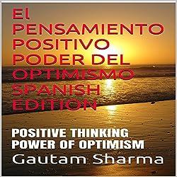 El pensamiento positivo, Poder del Optimismo [Positive Thinking, the Power of Optimism]