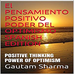 El pensamiento positivo, Poder del Optimismo [Positive Thinking, the Power of Optimism] Audiobook