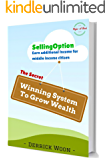 Selling Option - the secret winning system to grow wealth: Earn additional income for middle income citizen (English Edition)