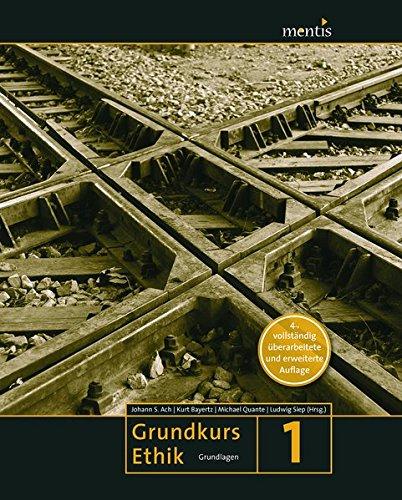 Grundkurs Ethik: Band 1: Grundlagen
