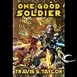 One Good Soldier: Tau Ceti, Book 3 | Travis S. Taylor