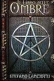 Il Libro delle Ombre: Volume 1