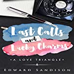 Last Calls and Lucky Charms: A Love Triangle | Edward Sandison
