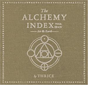 Thrice The Alchemy Index Vols 3 Amp 4 Air Amp Earth