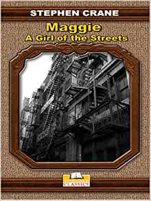 Maggie: A Girl of the Streets and Other Tales of New York