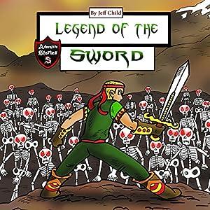 Legend of the Sword Hörbuch von Jeff Child Gesprochen von: John H Fehskens