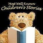 Most Well-Known Children's Stories | Mike Bennett,Lewis Carroll,Tim Firth
