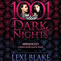 Arranged: A Masters and Mercenaries Novella - 1001 Dark Nights Audiobook by Lexi Blake Narrated by Ryan West