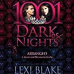 Arranged: A Masters and Mercenaries Novella - 1001 Dark Nights | Lexi Blake