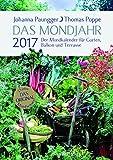Das Mondjahr 2017: Der Mondkalender für Garten, Balkon und Terrasse