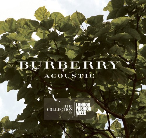 Burberry Acoustic: Collection for London Fashion by Sony ()