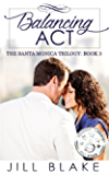 Balancing Act (The Santa Monica Trilogy Book 3)