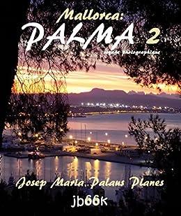 Mallorca: Palma ·2· (voyage photographique) (French Edition)