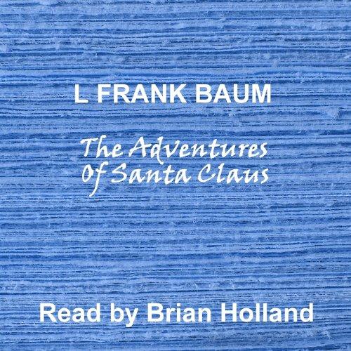 The Adventures Of Santa Claus: Abridged
