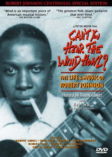 cant-you-hear-the-wind-howl-the-life-music-of-robert-johnson-robert-johnson-centennial-special-editi