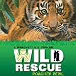 Wild Rescue: Poacher Peril | Jan Burchett,Sara Vogler