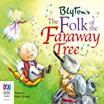 The Folk of the Faraway Tree: The Faraway Tree Series, Book 3 | Enid Blyton