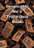 Despicable Me 2 Trivia Quiz Book