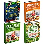 Weight Loss Diet Plans: 4 Manuscripts: Vegan Gluten Free Cookbook, Atkins Diet Cookbook, Keto Diet for Beginners, South Beach Diet   Josephine M. Silva