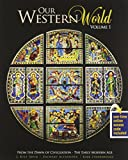 Our Western World : From the Dawn of Civilization-The Early Modern Age, Irvin, Joseph Kyle and Alexander, Zachary, 1465225277