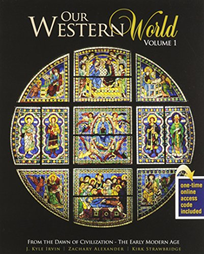 Our Western World, Volume 1: From the Dawn of Civilization-The Early Modern Age