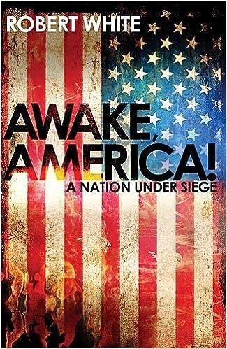Book Awake America: A Nation Under Siege by Robert White (2008-06-16)