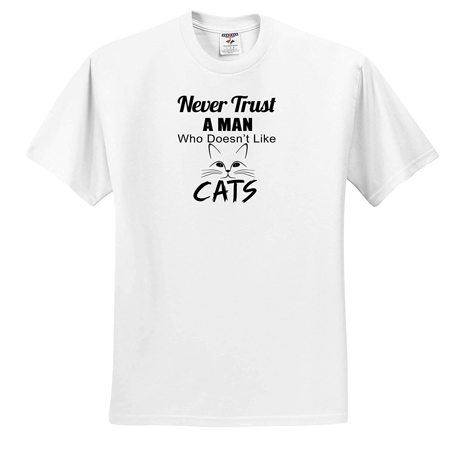 Quotes and Sayings Never Trust A Man Who Doesnt Like Cats ts/_319251 Adult T-Shirt XL 3dRose Anne Marie Baugh