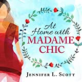 At Home with Madame Chic: Becoming a Connoisseur of Daily Life