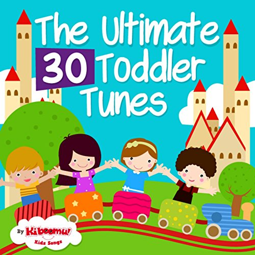 The Ultimate 30 Toddler Tunes -