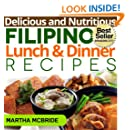 Delicious and Nutritious Filipino Lunch and Dinner Recipes: Affordable, Easy and Tasty Meals You Will Love (Bestselling Filipino Recipes Book 2)