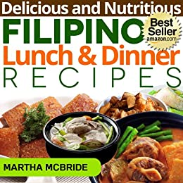 Delicious and nutritious filipino lunch and dinner recipes delicious and nutritious filipino lunch and dinner recipes affordable easy and tasty meals you forumfinder Images