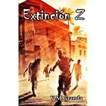 Extinción Z. Los elegidos: Los muertos buscan presas, los vivos solamente sobrevivir (Spanish Edition) Apr 26, 2018
