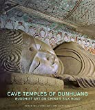 img - for Cave Temples of Dunhuang: Buddhist Art on China's Silk Road book / textbook / text book