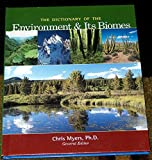 The Dictionary of the Environment and Its Biomes, Franklin Watts, Inc. Staff and Chris Myers, 0531119831