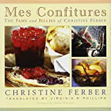 Mes Confitures: The Jams and Jellies of Christine