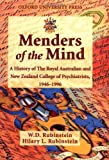 Menders of the Mind : A History of the Royal Australian and New Zealand College of Psychiatrists 1946-1996, Rubinstein, W. D. and Rubinstein, Hilary C., 0195539532