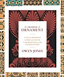 img - for The Grammar of Ornament: A Visual Reference of Form and Colour in Architecture and the Decorative Arts book / textbook / text book