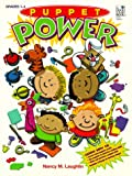 Puppet Power, Nancy M. Laughlin, 0673363899