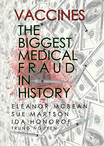 Vaccines: The Biggest Medical Fraud in History (History of Vaccination Book 26) by [Nguyen, Trung , McBean, Eleanor, Martson, Sue, Honorof, Ida]