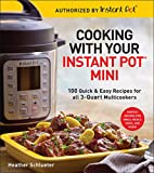 img - for Cooking with Your Instant Pot  Mini: 100 Quick & Easy Recipes for 3-Quart Models book / textbook / text book