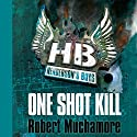 Henderson's Boys: One Shot Kill Audiobook by Robert Muchamore Narrated by Simon Scardifield