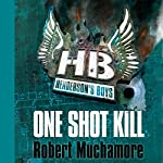 Henderson's Boys: One Shot Kill | Robert Muchamore