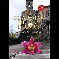 El Guardián de las Flores (SAGA EL GUARDIÁN DE LAS FLORES nº 1) (Spanish Edition)